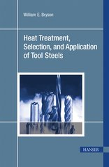 PLASTICS-03766 2005 Heat Treatment, Selection, and Application of Tool Steels, 2nd Edition, (Hanser)