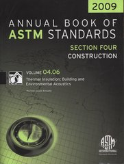 ASTM Standards, Annual Book, Volume 04.06-2009, Thermal Insulation; Building and Environmental Acoutics, Construction (NEW: $125.00)