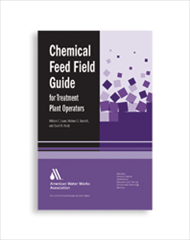 AWWA-20657 Chemical Feed Field Guide for Treatment Plant Operators