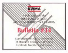 AWS- RWMA BULLETIN #34: Manufacturer's Cross Reference of Standard Resistance Welding Electrode Numbers and Alloys