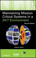 IEEE-65042-4 Maintaining Mission Critical Systems in a 24/7 Environment, 2nd Edition