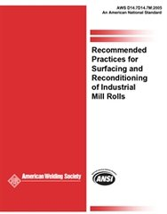 AWS- D14.7/D14.7M:2005 Recommended Practices for Surfacing and Reconditioning of Industrial Mill Rolls