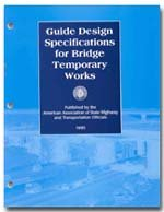 AASHTO-GSBTW-1-M Guide Design Specifications for Bridge Temporary Works, 1st Edition, with 2008 Interim Revisions