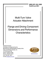 MSS-SP-102-1989 (R 2001) Multi-Turn Valve Actuator Attachment - Flange and Driving Component Dimensions and Performance Characteristics