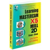 IP-34235 Learning Mastercam X5 Mill 2D Step-by-Step (Video Presentation)