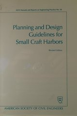 ASCE- Planning and Design Guidelines for Small Craft Harbors (Manual and Reports on Engineering Practice)