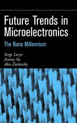 IEEE-21247-8 Future Trends in Microelectronics: The Nano Millennium