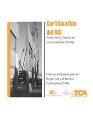 ACI-CP-50S(07) Certificación del ACI - Supervisor y Técnico de Construcciónes Tilt-Up