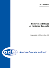 ACI-555R-01 Removal and Reuse of Hardened Concrete