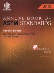 ASTM Standards, Annual Book, Volume 11.01-2013, Water and Environmental Technology, Water I (NEW: $36.80)