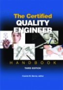 ASQ-H1340-2009 The Certified Quality Engineer Handbook, Third Edition