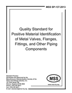 MSS-SP-137-2013 Quality Standard for Positive Material Identification of Metal Valves, Flanges, Fittings, and Other Piping Components
