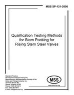 MSS-SP-121-2006 Qualification Testing Methods for Stem Packing for Rising Stem Steel Valves