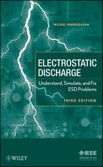 IEEE-39704-6 Electro Static Discharge: Understand, Simulate, and Fix ESD Problems, 3rd Edition