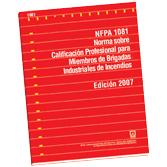 NFPA-1081E(07): Norma sobre Calificacion Profesional para Membros de Brigadas Industriales de Incendios