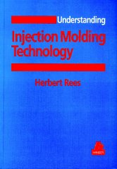 PLASTICS-01304 1994 Understanding Injection Molding Technology, (Hanser)