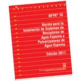 NFPA-16E(11): Norma para la Instalacion de Sistemas de Rociadores de Agua-Espuma y Pulverizadores de Agua-Espuma