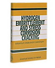 ASM-06344G Hydrogen Embrittlement and Stress Corrosion Cracking