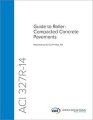 ACI-327R-14 Guide to Roller-Compacted Concrete Pavements