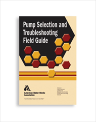 AWWA-20677 Pump Selection and Troubleshooting Field Guide