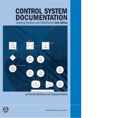 ISA-116168 Control System Documentation: Applying Symbols and Identification, 2nd Edition