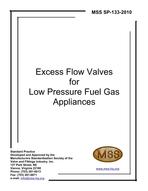 MSS-SP-133-2010 Excess Flow Valves for Low Pressure Fuel Gas Appliances