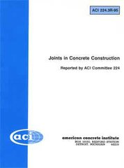 ACI-224.3R-95: Joints in Concrete Construction (Reapproved 2013)