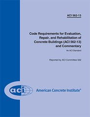 ACI-562-13 Code Requirements for Evaluation, Repair, and Rehabilitation of Concrete Buildings (ACI 562-13) and Commentary (Video Presentation)