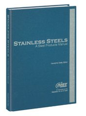 ASM-05324G Stainless Steels: A Steel Products Manual