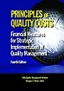 ASQ-H1438-2012 Principles of Quality Costs: Financial Measures for Strategic Implementation of Quality Management, Fourth Edition