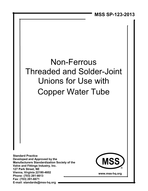 MSS-SP-123-2013 Non-Ferrous Threaded and Solder-Joint Unions for Use With Copper Water Tube