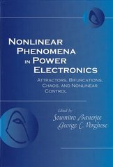 IEEE-35383-1 Nonlinear Phenomena in Power Electronics: Bifurcations, Chaos, Control, and Applications