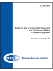 ACI-304.6R-09 Guide for Use of Volumetric-Measuring and Continuous-Mixing Concrete Equipment