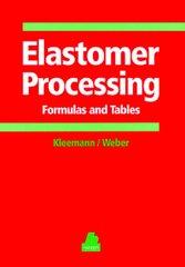 PLASTICS-02653 1998 Elastomer Processing: Formulas and Tables, (Hanser)