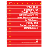 NFPA-1141(12): Standard for Fire Protection Infrastructure for Land Development in Wildland, .Rural, and Suburban Areas