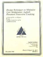 AI-RR-81-1 Design Techniques to Minimize Low-Temperature Asphalt Pavement Transverse Cracking