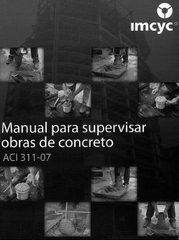 ACI-SP-2S(2007) Manual para Supervisar Obras de Concreto