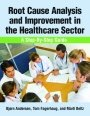ASQ-H1379-2010 Root Cause Analysis and Improvement in the Healthcare Sector: A Step-by-Step Guide