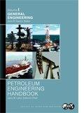 SPE-31086 Petroleum Engineering Handbook, Volume I: General Engineering