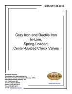 MSS-SP-125-2010 Gray Iron and Ductile Iron In-Line, Spring-Loaded, Center-Guided Check Valves
