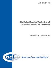 ACI-347.2R-05: Guide for Shoring/Reshoring of Concrete Multistory Buildings