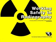 ASNT-0232 2004 Working Safely in Radiography