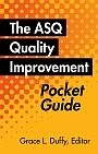 ASQ-H1443-2013 The ASQ Quality Improvement Pocket Guide: Basic History, Concepts, Tools, and Relationships