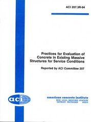 ACI-207.3R-94 Practices for Evaluation of Concrete in Existing Massive Structures for Service Conditions (Reapproved 2008)