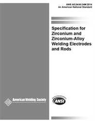 AWS- A5.24/A5.24M:2014 Zirconium and Zirconium Alloy Welding Electrodes and Rods