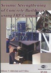 ACI-SP-258 Seismic Strengthening of Concrete Buildings Using FRP Composites