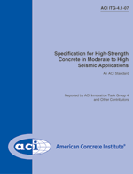 ACI-ITG-4.1-07 Specification for High-Strength Concrete in Moderate to High Seismic Applications