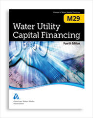 AWWA-M29 2014 Water Utility Capital Financing, Fourth Edition