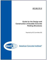 ACI-362.1R-12 Guide for the Design and Construction of Durable Concrete Parking Structures