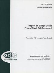 ACI-ITG-3-04 Report on Bridge Decks Free of Steel Reinforcement